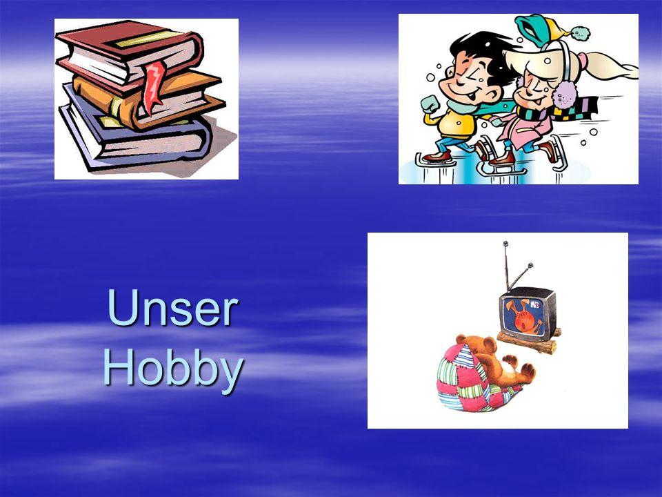 Unser Hobby