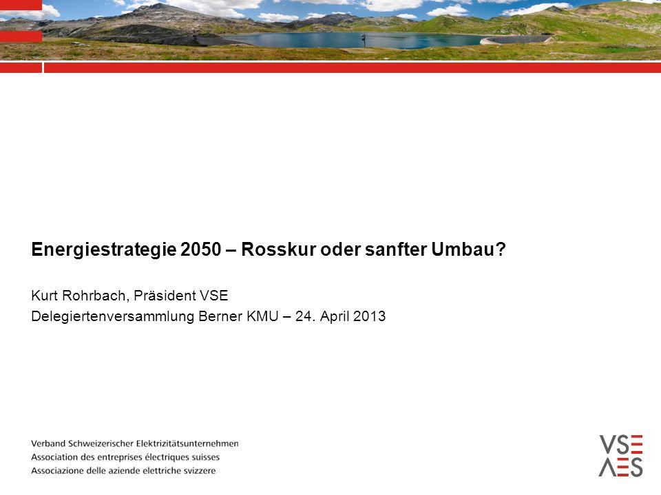 Energiestrategie 2050 – Rosskur oder sanfter Umbau.