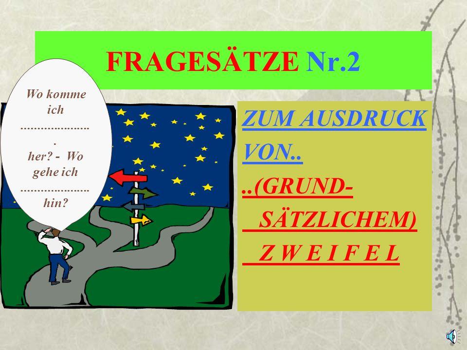 FRAGESÄTZE Nr.1 ZUM AUSDRUCK VON....