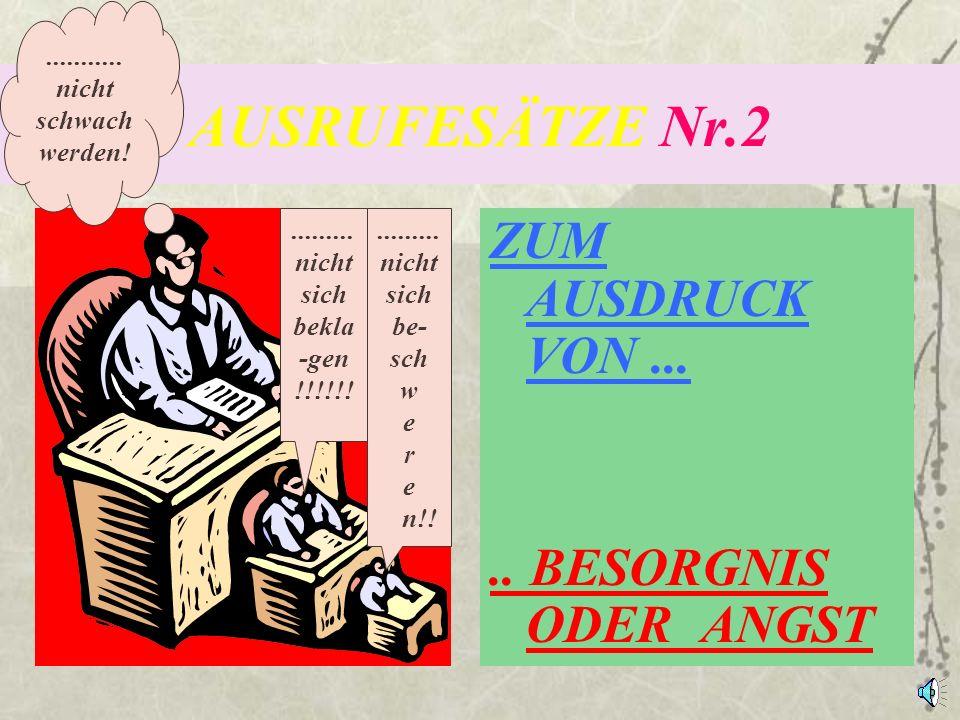 AUSRUFESÄTZE Nr.1 ZUM AUSDRUCK VON (ANGENEHMER ODER UNANGENEHMER) ÜBERRASCHUNG Die ist......
