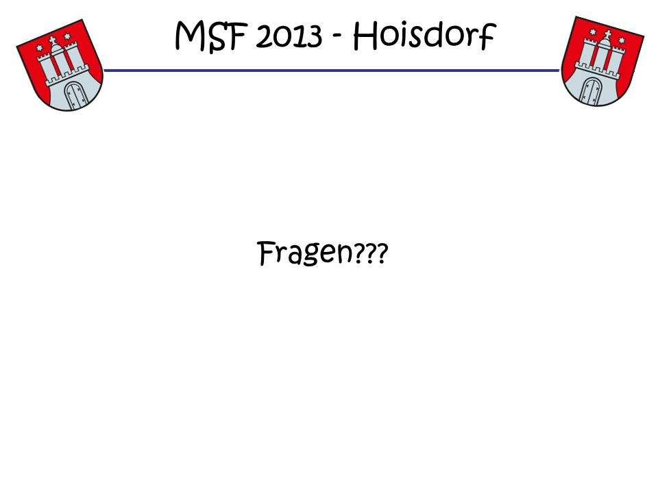 Fragen??? MSF 2013 - Hoisdorf