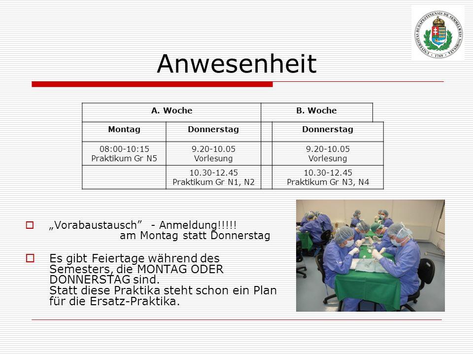 Anwesenheit Vorabaustausch - Anmeldung!!!!! am Montag statt Donnerstag Es gibt Feiertage während des Semesters, die MONTAG ODER DONNERSTAG sind. Statt