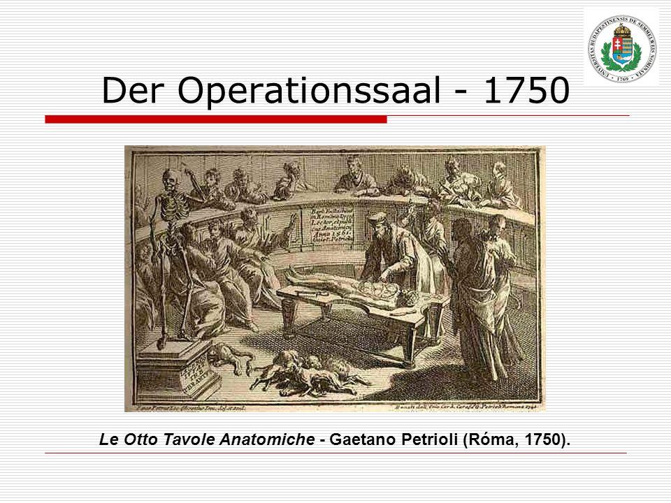 Der Operationssaal - 1750 Le Otto Tavole Anatomiche - Gaetano Petrioli (Róma, 1750).