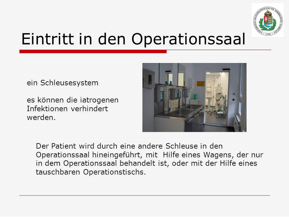 Eintritt in den Operationssaal ein Schleusesystem es können die iatrogenen Infektionen verhindert werden. Der Patient wird durch eine andere Schleuse