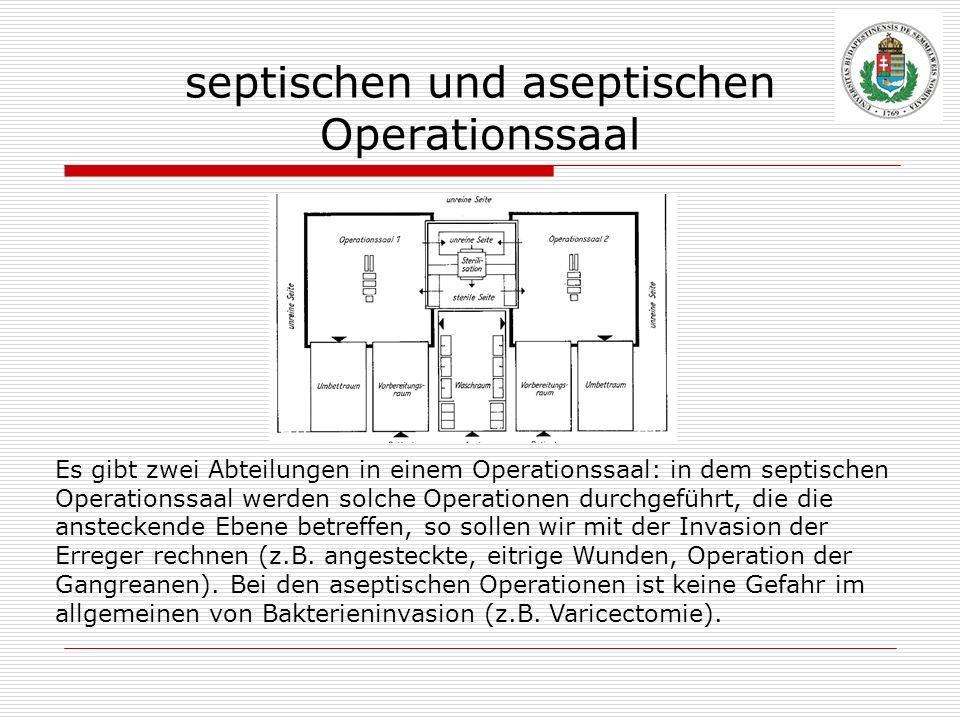 septischen und aseptischen Operationssaal Es gibt zwei Abteilungen in einem Operationssaal: in dem septischen Operationssaal werden solche Operationen