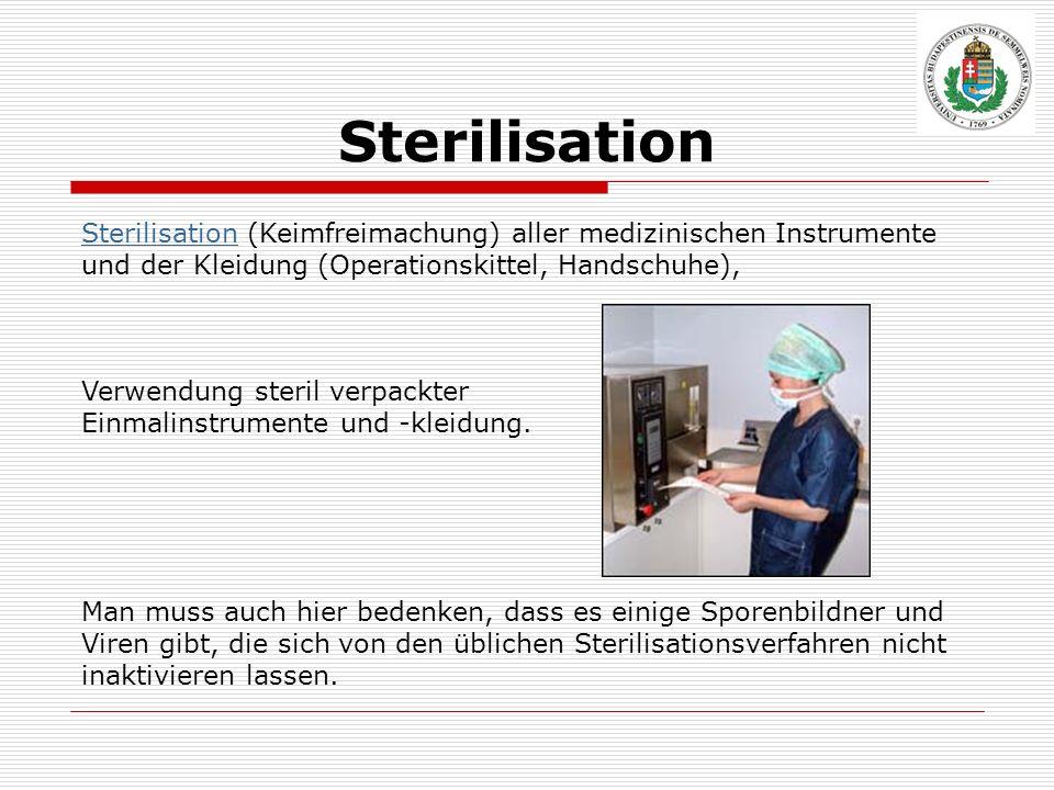 Sterilisation Sterilisation (Keimfreimachung) aller medizinischen Instrumente und der Kleidung (Operationskittel, Handschuhe), Verwendung steril verpa