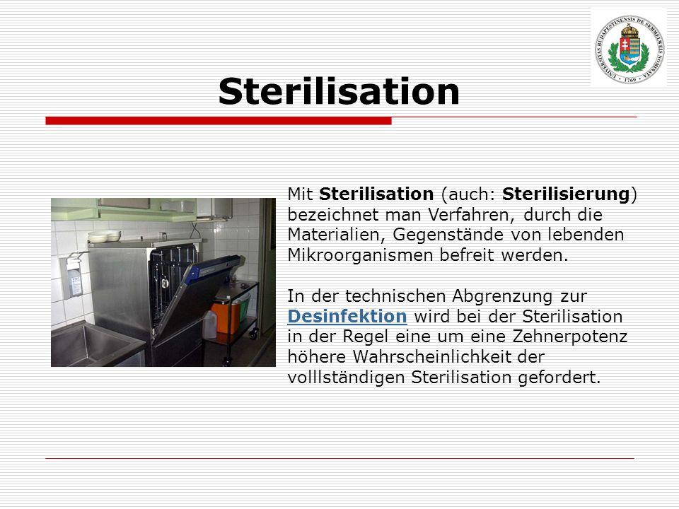 Sterilisation Mit Sterilisation (auch: Sterilisierung) bezeichnet man Verfahren, durch die Materialien, Gegenstände von lebenden Mikroorganismen befre