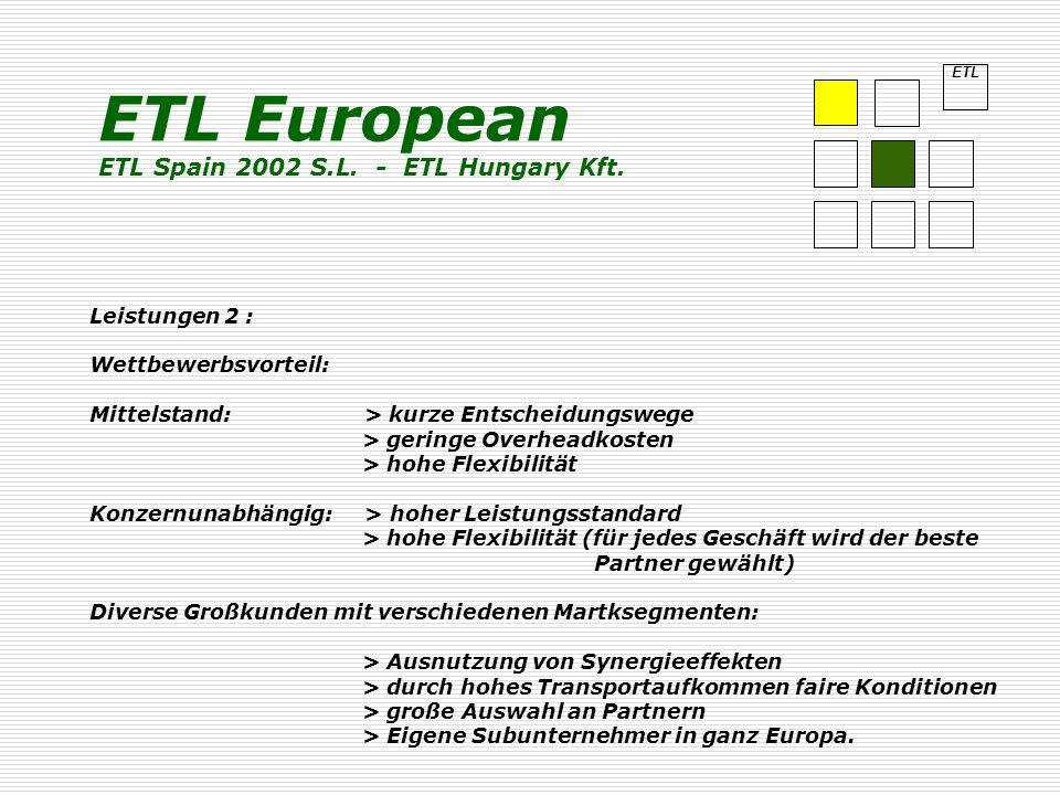 ETL Leistungen 2 : Wettbewerbsvorteil: Mittelstand: > kurze Entscheidungswege > geringe Overheadkosten > hohe Flexibilität Konzernunabhängig: > hoher