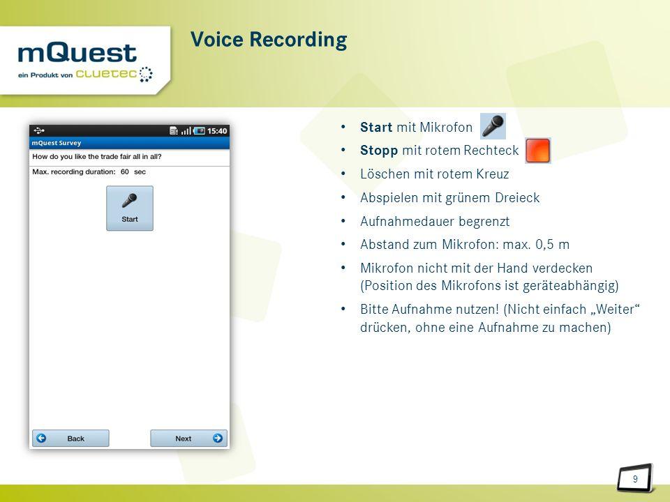 9 Voice Recording Start mit Mikrofon Stopp mit rotem Rechteck Löschen mit rotem Kreuz Abspielen mit grünem Dreieck Aufnahmedauer begrenzt Abstand zum Mikrofon: max.