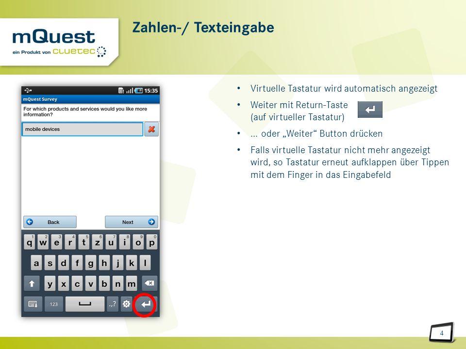 4 Zahlen-/ Texteingabe Virtuelle Tastatur wird automatisch angezeigt Weiter mit Return-Taste (auf virtueller Tastatur)...