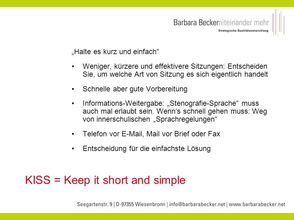 KISS = Keep it short and simple Halte es kurz und einfach Weniger, kürzere und effektivere Sitzungen: Entscheiden Sie, um welche Art von Sitzung es si