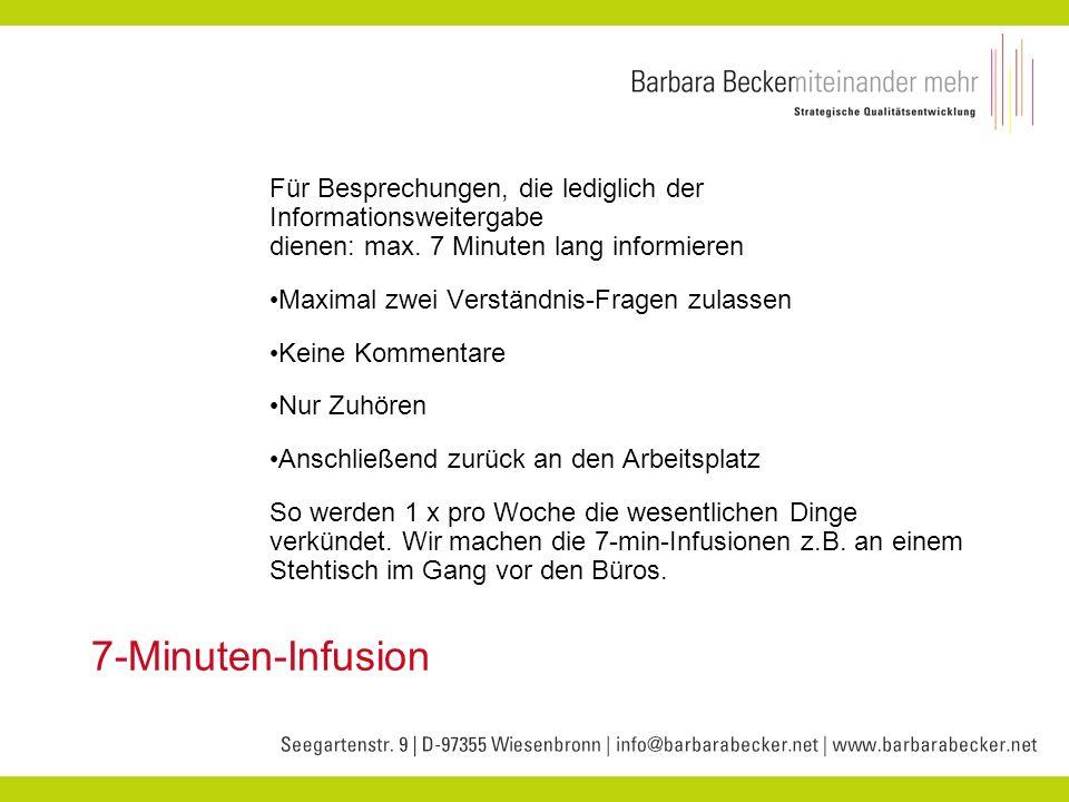 7-Minuten-Infusion Für Besprechungen, die lediglich der Informationsweitergabe dienen: max. 7 Minuten lang informieren Maximal zwei Verständnis-Fragen