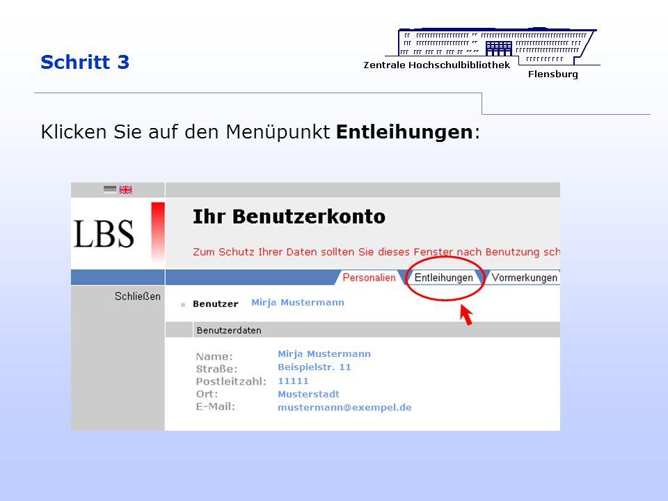 Schritt 3 Klicken Sie auf den Menüpunkt Entleihungen: Mirja Mustermann Beispielstr. 11 11111 Musterstadt mustermann@exempel.de