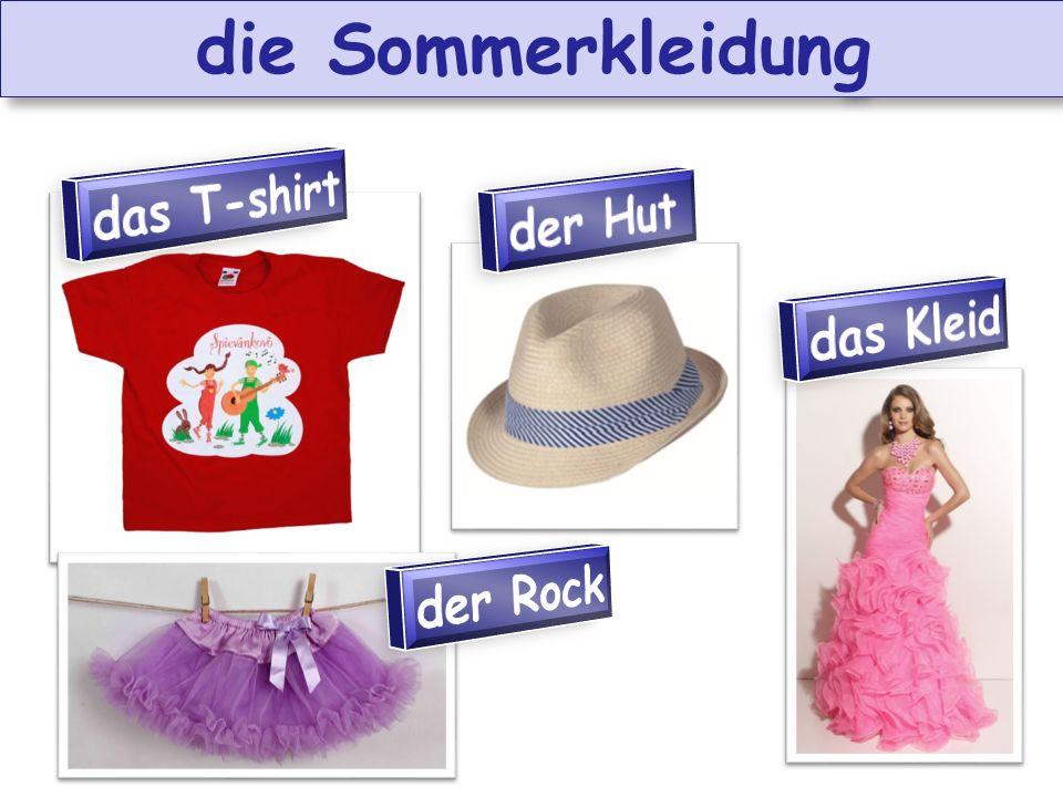 die Sommerkleidung
