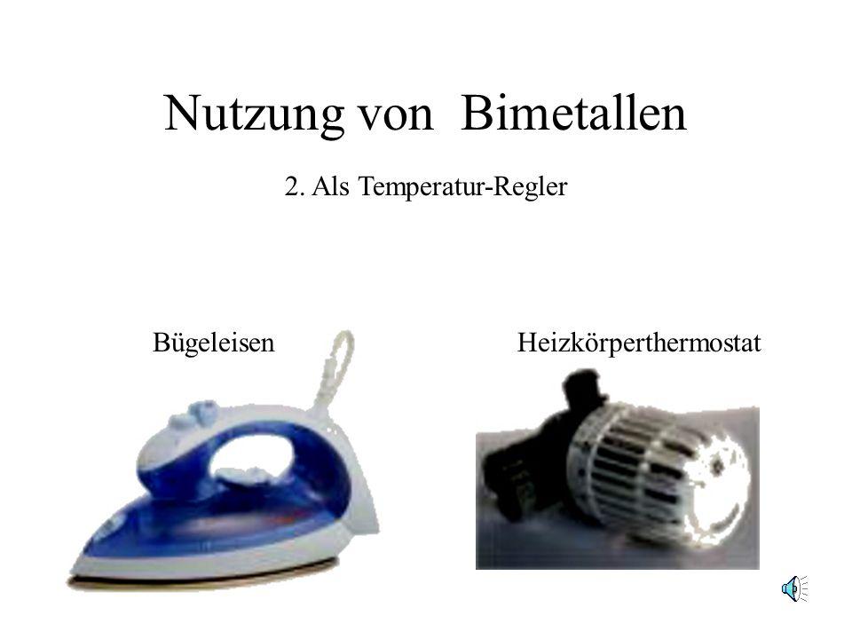 Nutzung von Bimetallen BügeleisenHeizkörperthermostat 2. Als Temperatur-Regler