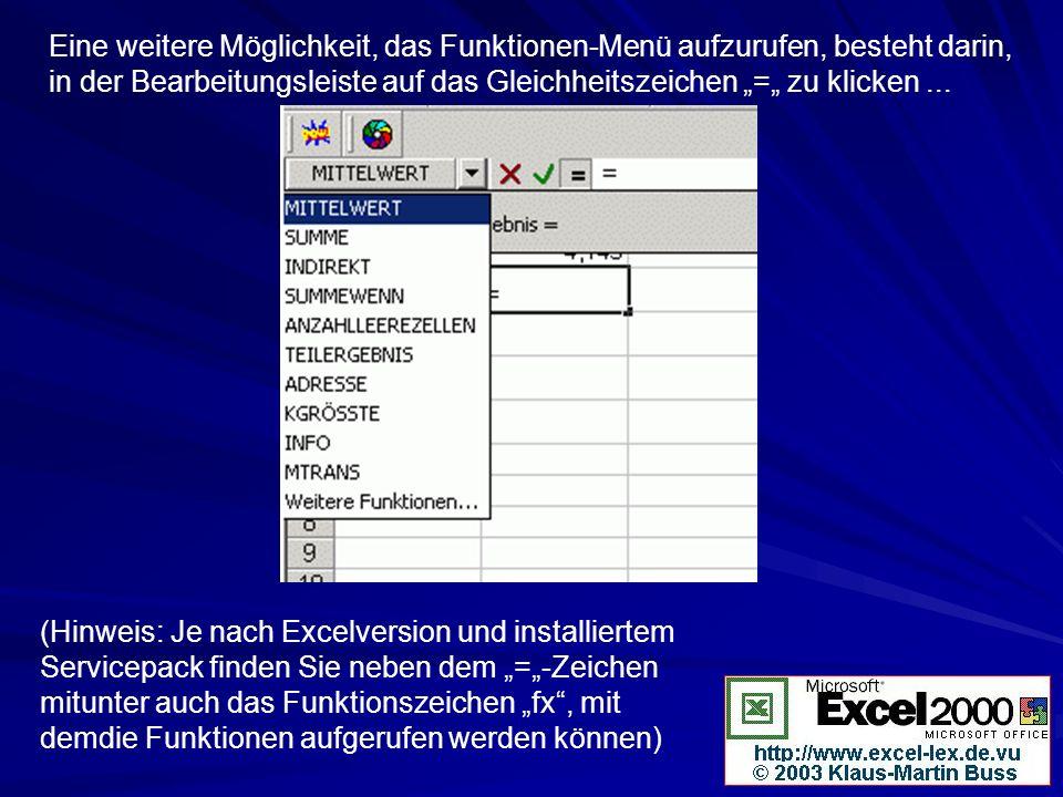 Eine weitere Möglichkeit, das Funktionen-Menü aufzurufen, besteht darin, in der Bearbeitungsleiste auf das Gleichheitszeichen = zu klicken... (Hinweis