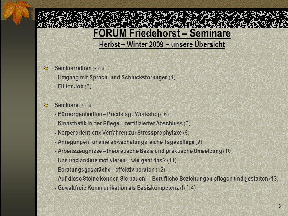 23 FORUM Friedehorst – Seminar Im Mittelpunkt der Mensch – sensible Pflege in der heutigen Zeit?.