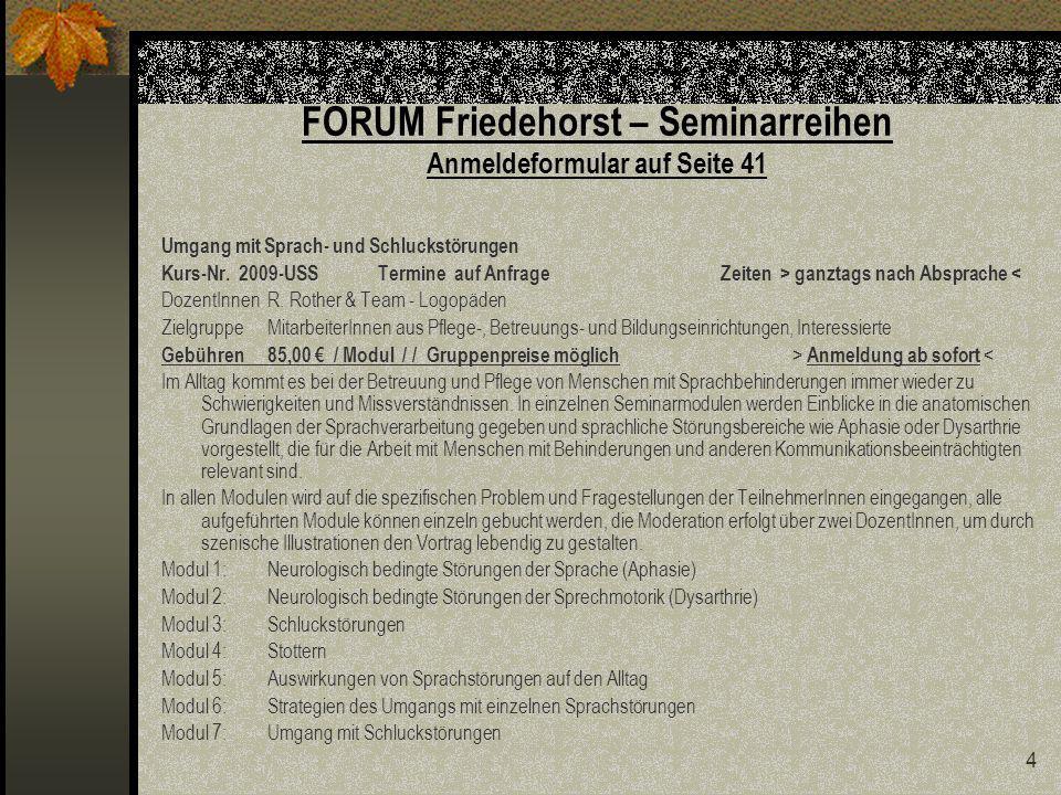 4 FORUM Friedehorst – Seminarreihen Anmeldeformular auf Seite 41 Umgang mit Sprach- und Schluckstörungen Kurs-Nr.