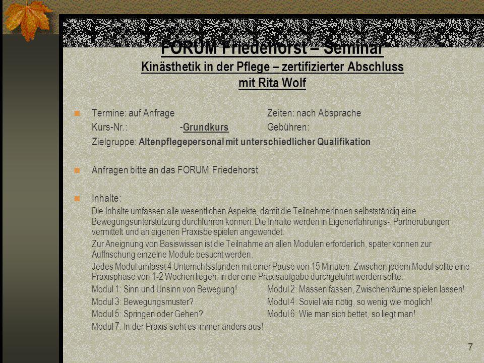 38 FORUM Friedehorst Seminarreihen und Seminare Herbst – Winter 2009 Organisatorisches und Geschäftsbedingungen Anmeldung Die Anmeldung muss schriftlich per Brief, Fax 0421/6381-750 oder per e-mail an forum@friedehorst.de erfolgen.