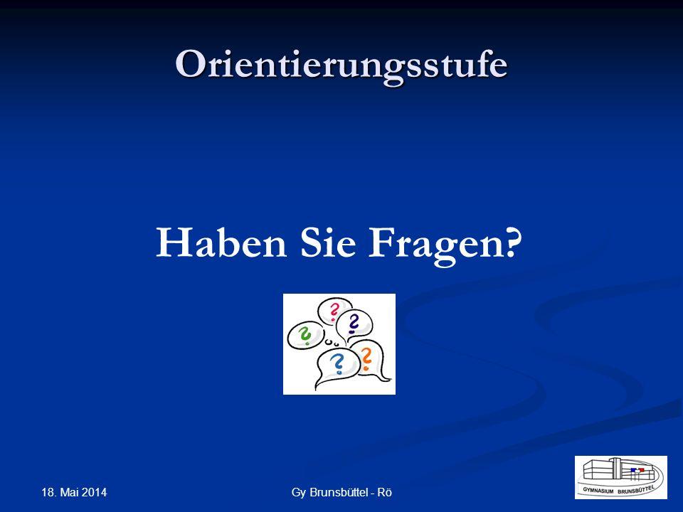 Haben Sie Fragen? Orientierungsstufe Gy Brunsbüttel - Rö 18. Mai 2014
