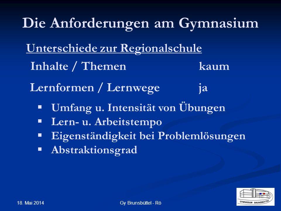 Die Anforderungen am Gymnasium Unterschiede zur Regionalschule Inhalte / Themenkaum Lernformen / Lernwegeja Umfang u. Intensität von Übungen Lern- u.