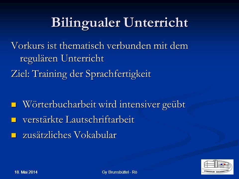 Bilingualer Unterricht Vorkurs ist thematisch verbunden mit dem regulären Unterricht Ziel: Training der Sprachfertigkeit Wörterbucharbeit wird intensi