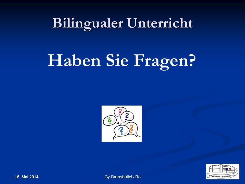 Haben Sie Fragen? Bilingualer Unterricht Gy Brunsbüttel - Rö 18. Mai 2014