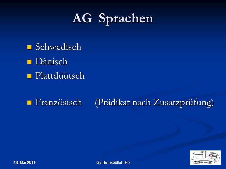 AG Sprachen Schwedisch Schwedisch Dänisch Dänisch Plattdüütsch Plattdüütsch Französisch(Prädikat nach Zusatzprüfung) Französisch(Prädikat nach Zusatzp