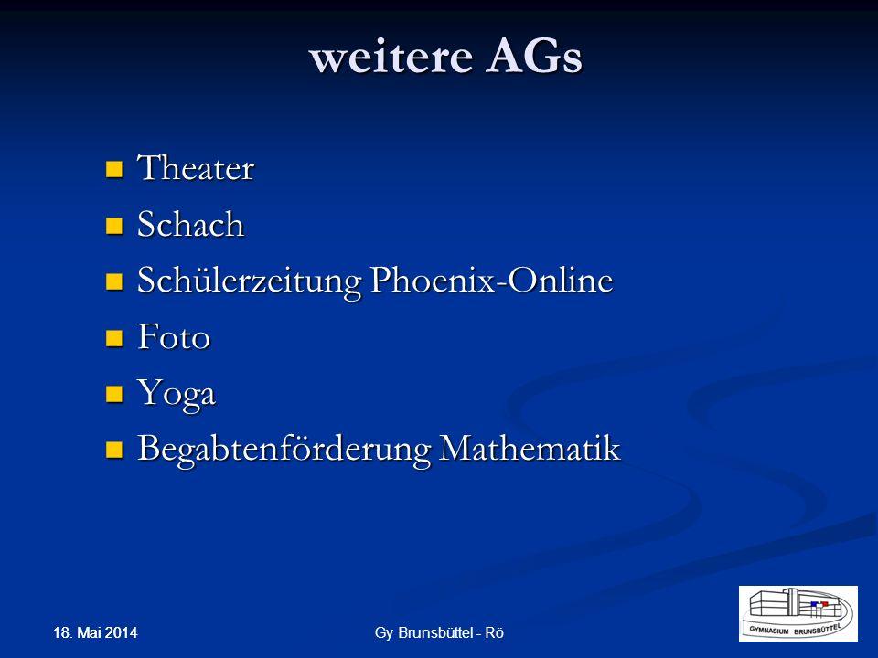 Theater Theater Schach Schach Schülerzeitung Phoenix-Online Schülerzeitung Phoenix-Online Foto Foto Yoga Yoga Begabtenförderung Mathematik Begabtenförderung Mathematik weitere AGs Gy Brunsbüttel - Rö 18.