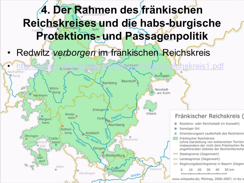 4. Der Rahmen des fränkischen Reichskreises und die habs-burgische Protektions- und Passagenpolitik Redwitz verborgen im fränkischen Reichskreis http: