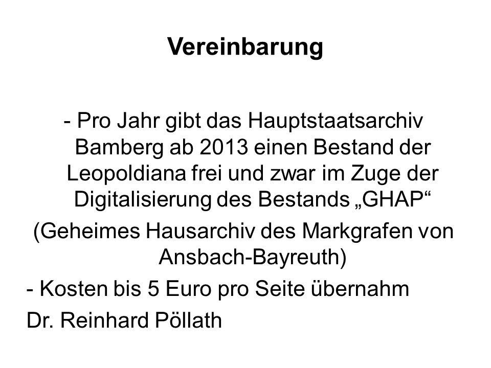 Vereinbarung - Pro Jahr gibt das Hauptstaatsarchiv Bamberg ab 2013 einen Bestand der Leopoldiana frei und zwar im Zuge der Digitalisierung des Bestand
