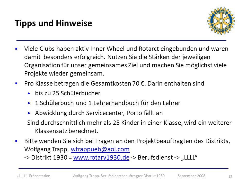 12 Viele Clubs haben aktiv Inner Wheel und Rotarct eingebunden und waren damit besonders erfolgreich. Nutzen Sie die Stärken der jeweiligen Organisati