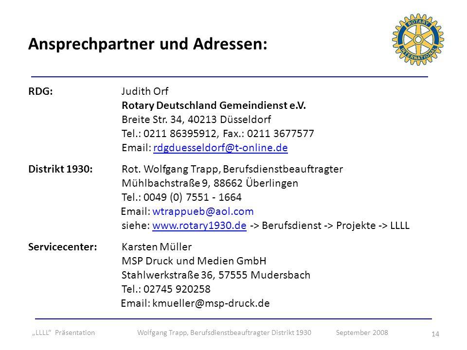 14 RDG: Judith Orf Rotary Deutschland Gemeindienst e.V. Breite Str. 34, 40213 Düsseldorf Tel.: 0211 86395912, Fax.: 0211 3677577 Email: rdgduesseldorf