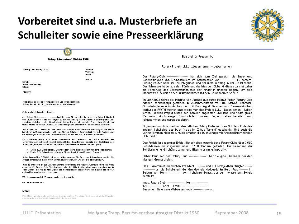 15 Vorbereitet sind u.a. Musterbriefe an Schulleiter sowie eine Presseerklärung LLLL Präsentation Wolfgang Trapp, Berufsdienstbeauftragter Distrikt 19
