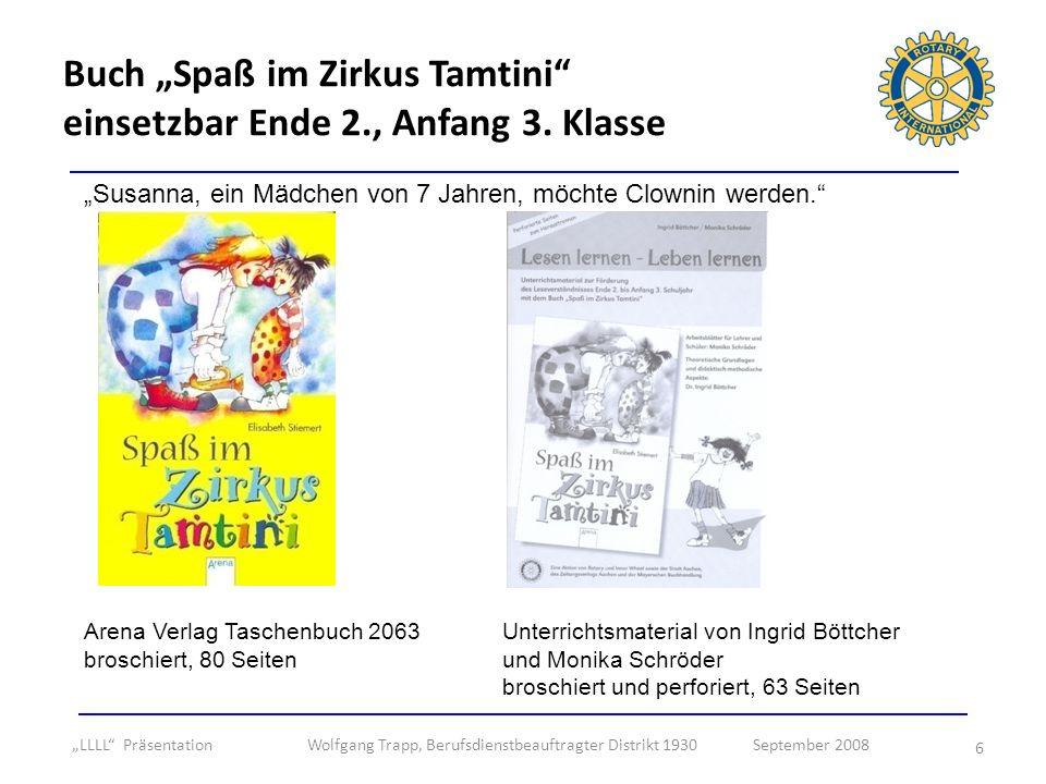 6 Buch Spaß im Zirkus Tamtini einsetzbar Ende 2., Anfang 3. Klasse Susanna, ein Mädchen von 7 Jahren, möchte Clownin werden. Arena Verlag Taschenbuch