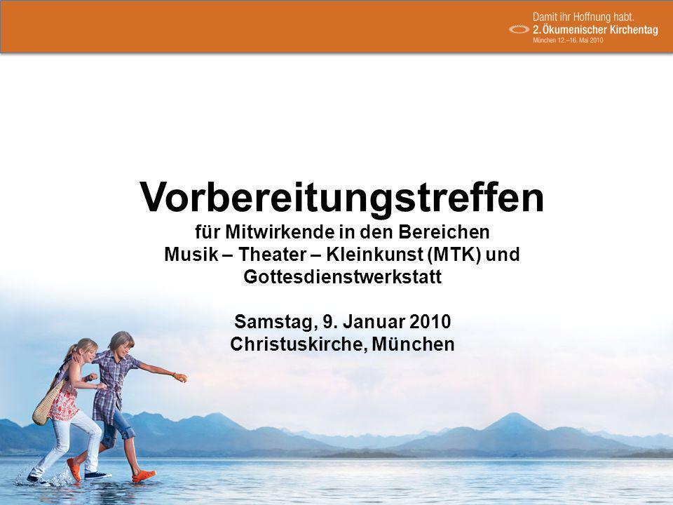 Vorbereitungstreffen für Mitwirkende in den Bereichen Musik – Theater – Kleinkunst (MTK) und Gottesdienstwerkstatt Samstag, 9.