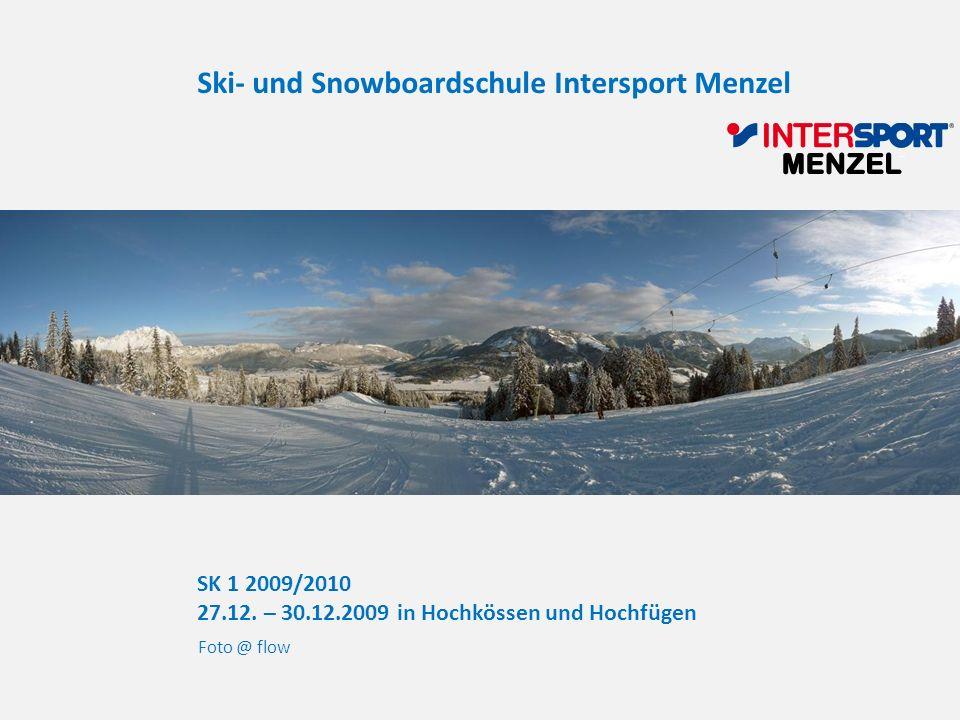SK 1 2009/2010 27.12. – 30.12.2009 in Hochkössen und Hochfügen Foto @ flow Ski- und Snowboardschule Intersport Menzel