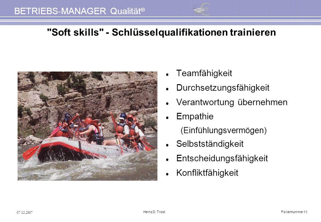 07.12.2007 BETRIEBS-MANAGER Qualität ® Heinz D. TrostFoliennummer 11