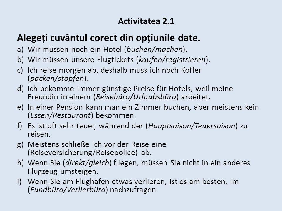 Activitatea 2.1 Alegeți cuvântul corect din opțiunile date.
