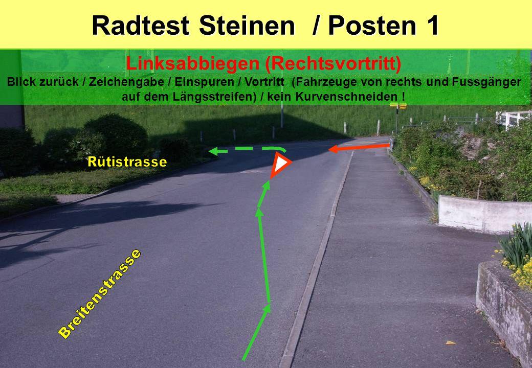 Radtest Steinen / Posten 1A Blick zurück / Zeichengabe / Einspuren / Vortritt (Fahrzeuge von rechts und Fussgänger auf dem Längsstreifen) / kein Kurvenschneiden .
