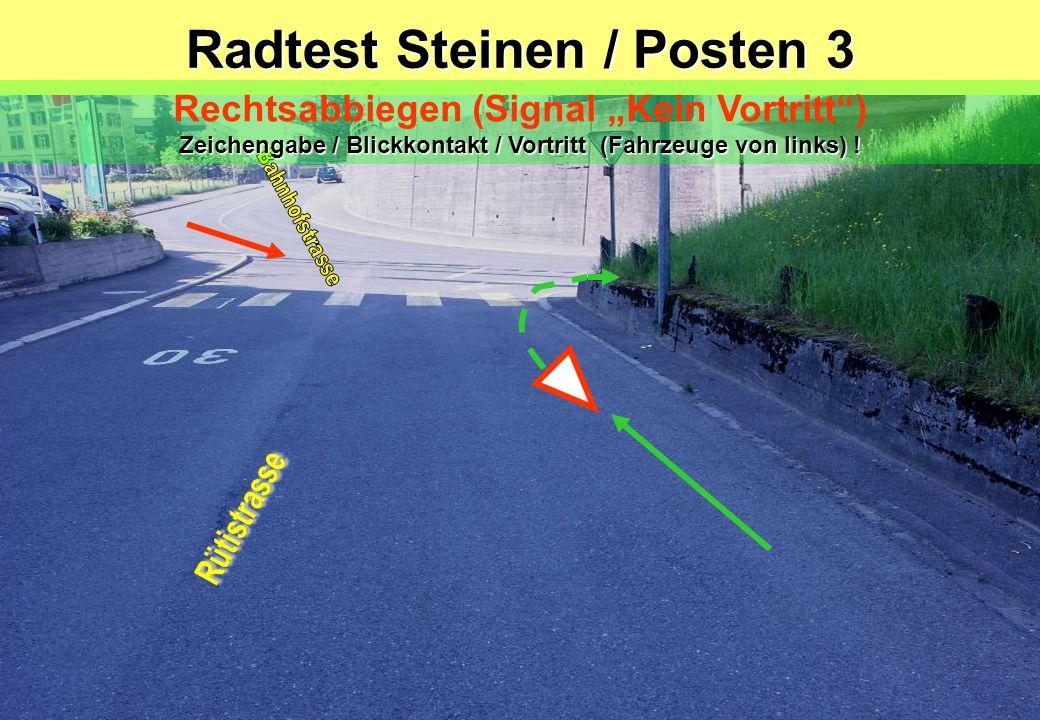 Radtest Steinen / Posten 4 Blick zurück / Zeichengabe / Einspuren / Vortritt (Gegenverkehr) / vor dem Abbiegen nochmals Blick zurück / kein Kurvenschneiden .
