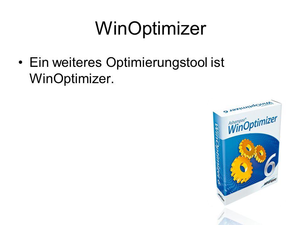 WinOptimizer Ein weiteres Optimierungstool ist WinOptimizer.