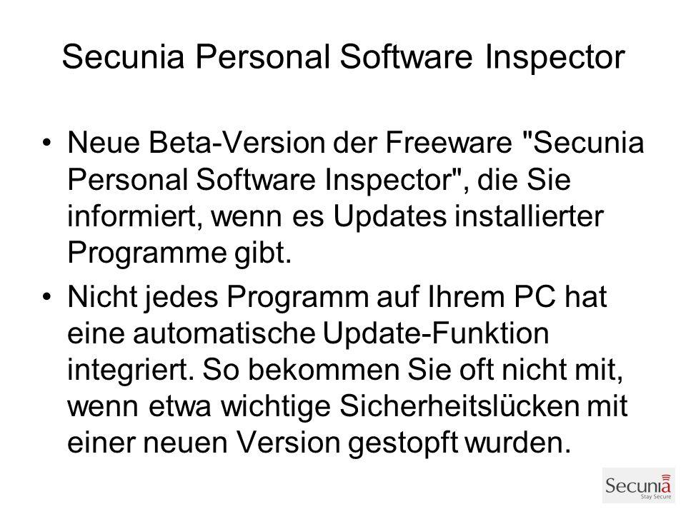 Secunia Personal Software Inspector Neue Beta-Version der Freeware Secunia Personal Software Inspector , die Sie informiert, wenn es Updates installierter Programme gibt.