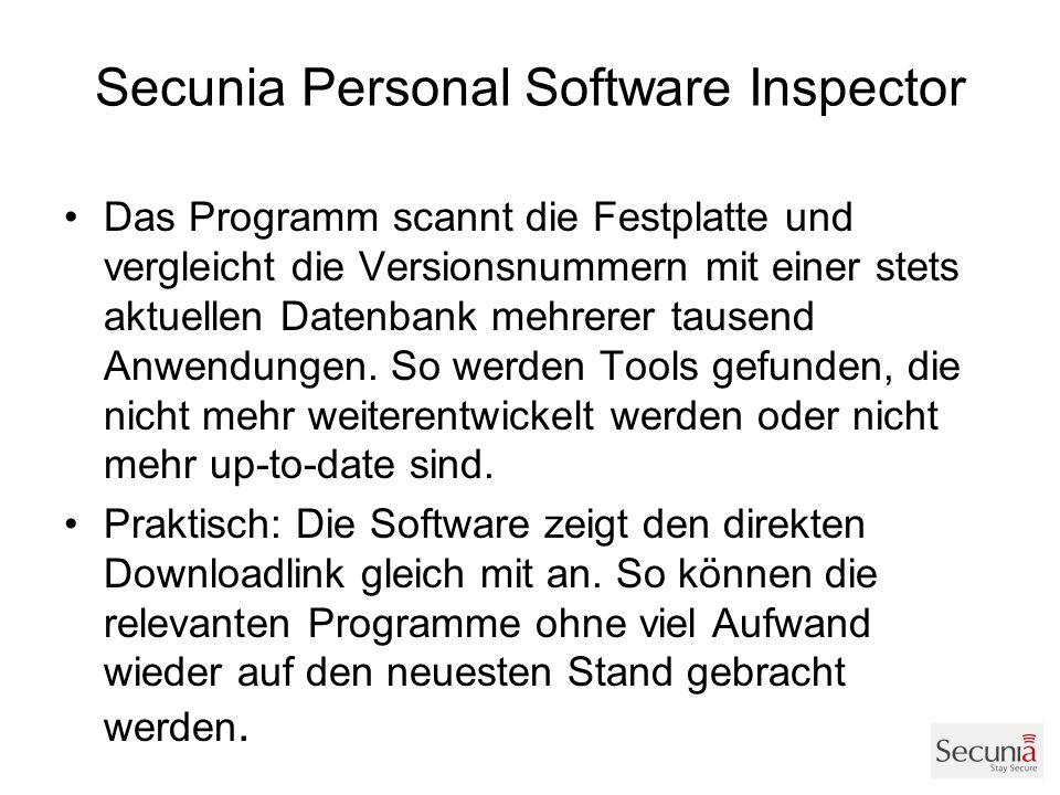 Secunia Personal Software Inspector Das Programm scannt die Festplatte und vergleicht die Versionsnummern mit einer stets aktuellen Datenbank mehrerer tausend Anwendungen.
