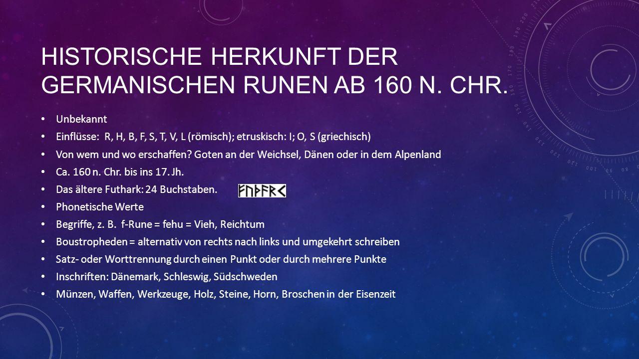 HISTORISCHE HERKUNFT DER GERMANISCHEN RUNEN AB 160 N.