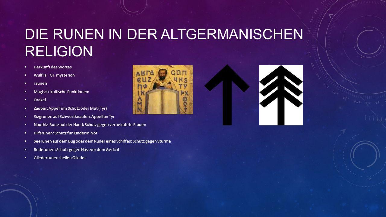 DIE RUNEN IN DER ALTGERMANISCHEN RELIGION Herkunft des Wortes Wulfila: Gr.