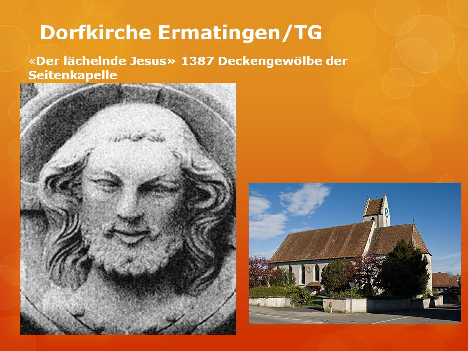 Dorfkirche Ermatingen/TG «Der lächelnde Jesus» 1387 Deckengewölbe der Seitenkapelle