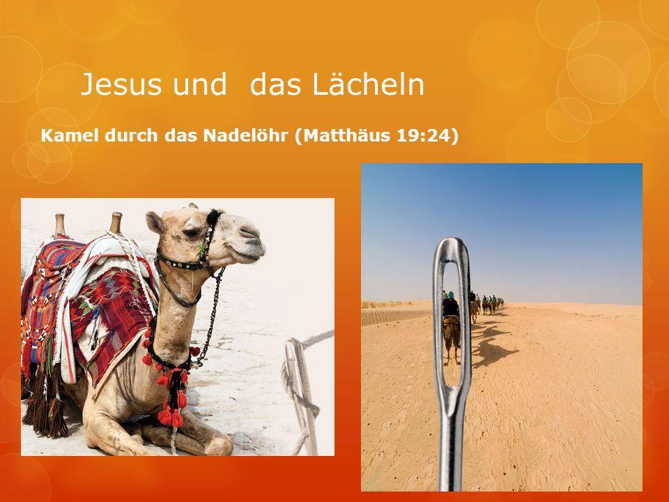 Jesus und das Lächeln Kamel durch das Nadelöhr (Matthäus 19:24)