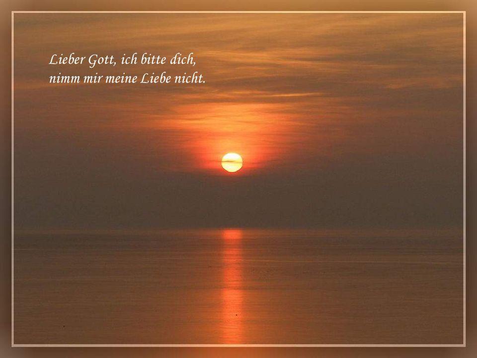 und er hat gebetet bei Tag und bei Nacht.