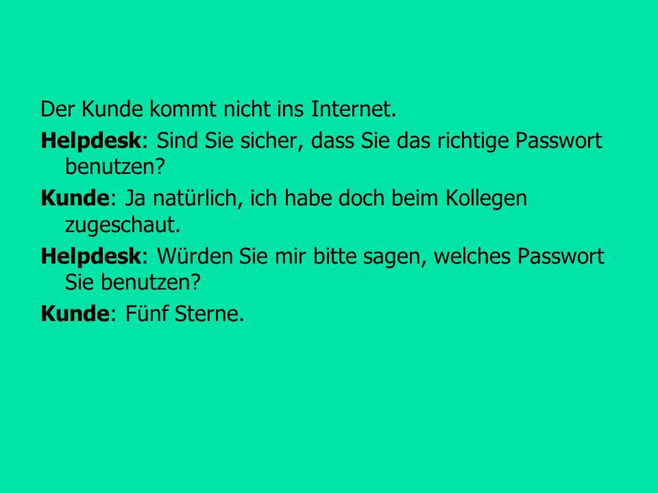 Der Kunde kommt nicht ins Internet.